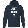 Just Muck it Hoodie Sweatshirt