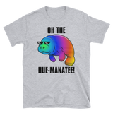 Deal with the Hue-Manatee Unisex T-Shirt