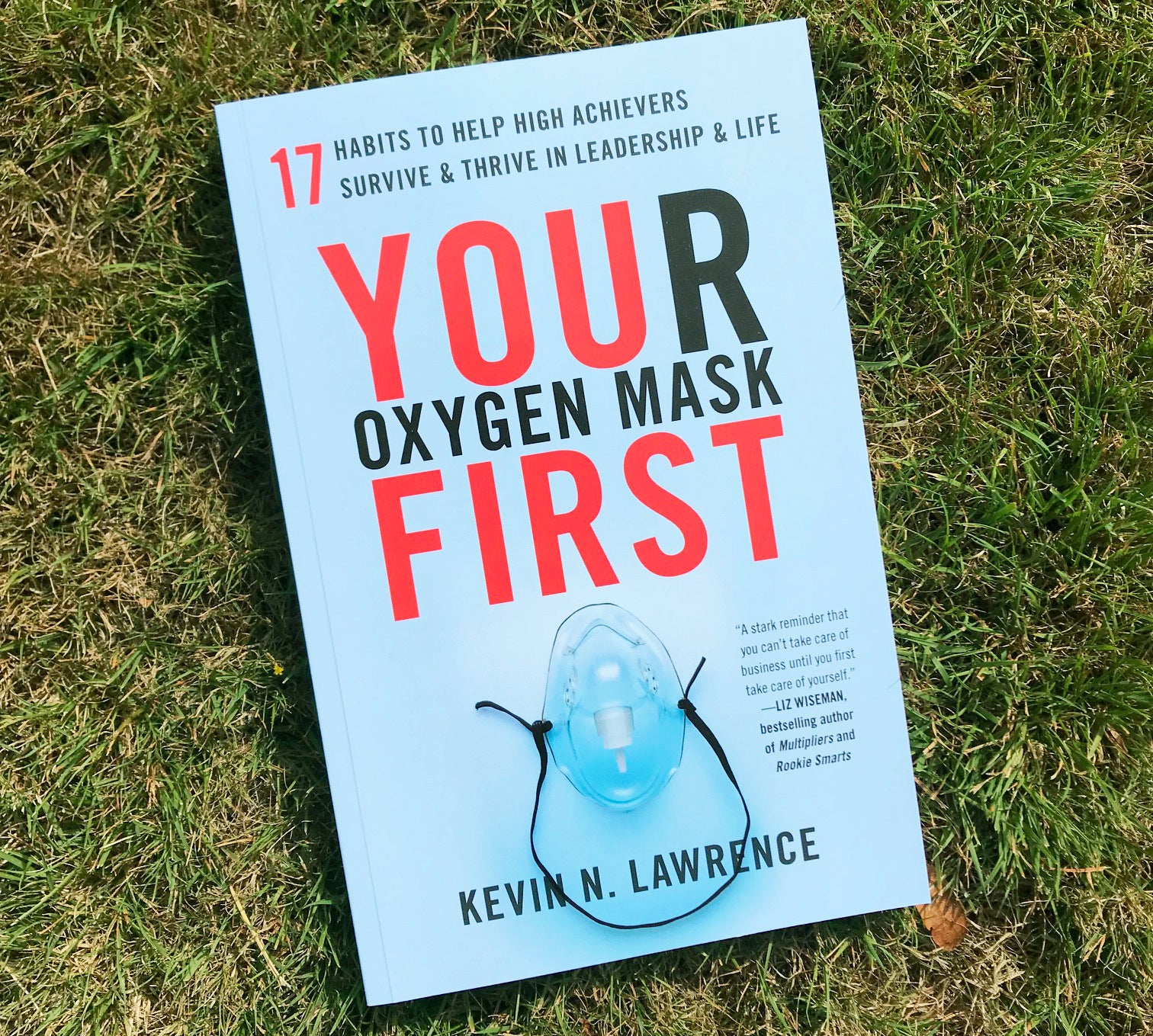 Your Oxygen Mask First - by Kevin Lawrence, BCIT alumnus