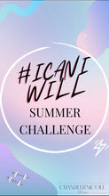 Load image into Gallery viewer, #ICANIWILL SUMMER CHALLENGE