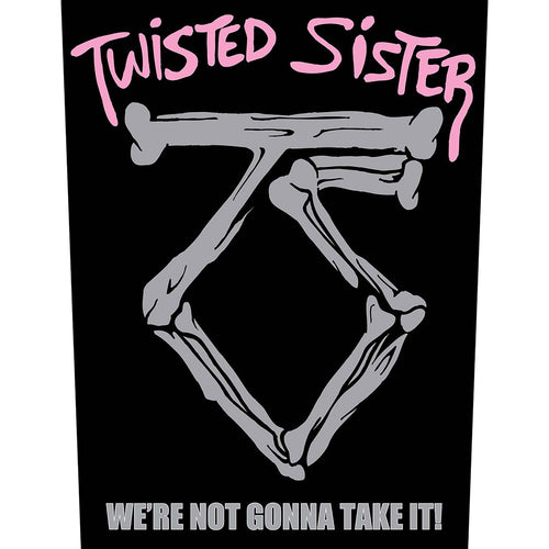 Twisted Sister Back Patch: Sister we're not gonna take it!