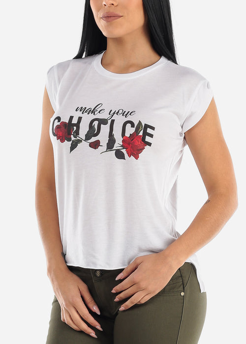 "White Graphic Tee ""Make Your Choice"""