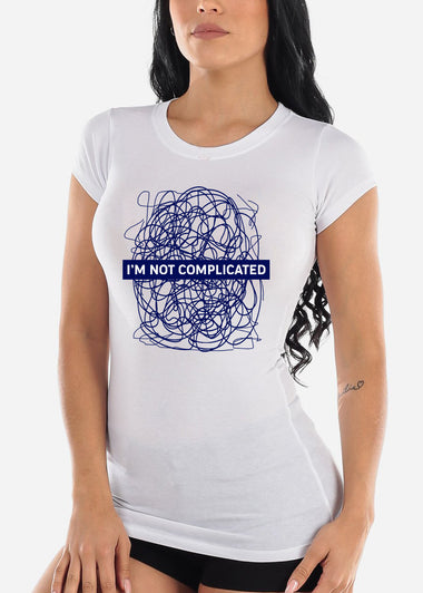 "White Graphic T-Shirt ""I'm Not Complicated"""