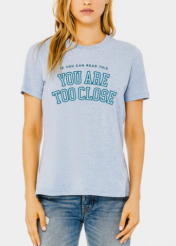 "Short Sleeve Blue Graphic Tee ""Too Close"""