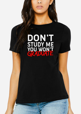 "Black Graphic Tee ""Don't Study Me"""