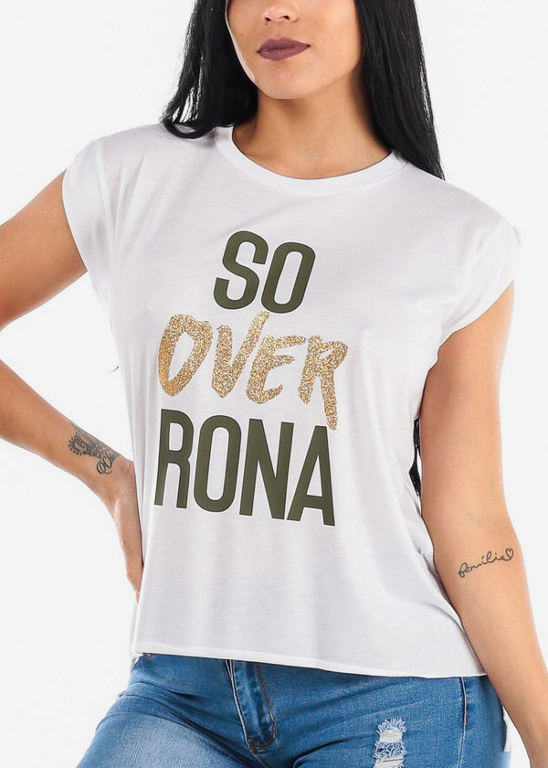 "White Graphic Muscle Tee"" So Over Rona"""