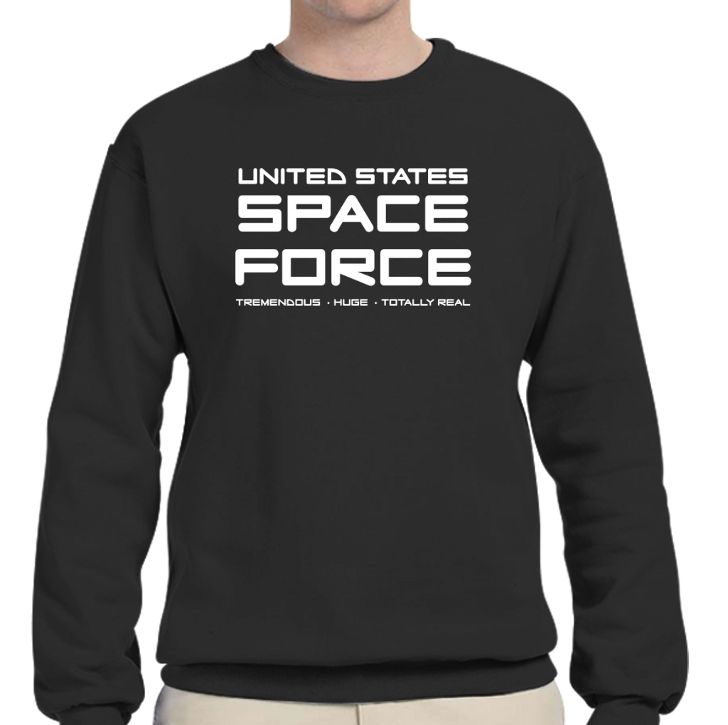 a3535106 Funny Space Force T Shirt Anti Donald Trump Gift President Crew Neck  Sweatshirts