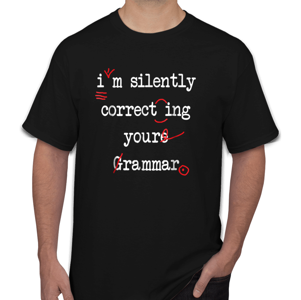 da9b771f I'm Silently Correcting Your Grammar High School Men's T-Shirts ...
