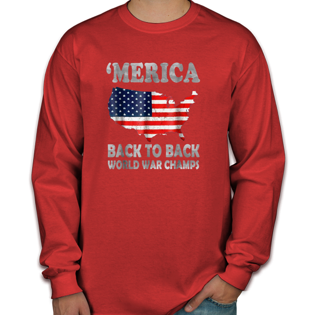 58f2a24fd ... Merica Back To Back World War Champions, Champs Men's Long Sleeve Shirts  ...