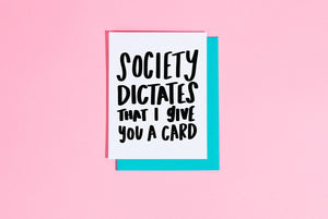 """society dictates that I give you a card"" with light blue square flap envelope"