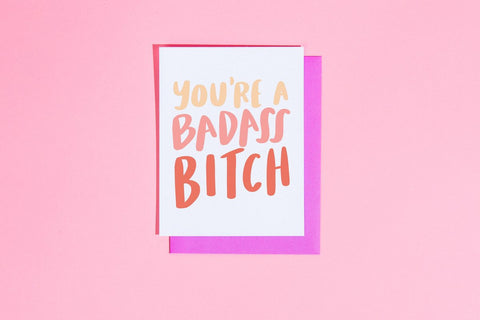 You're a Badass Bitch Card