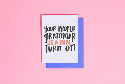 Proper Grammar is a Turn on Card