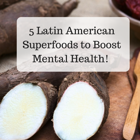5 Latin Superfoods to Boost Mental Health