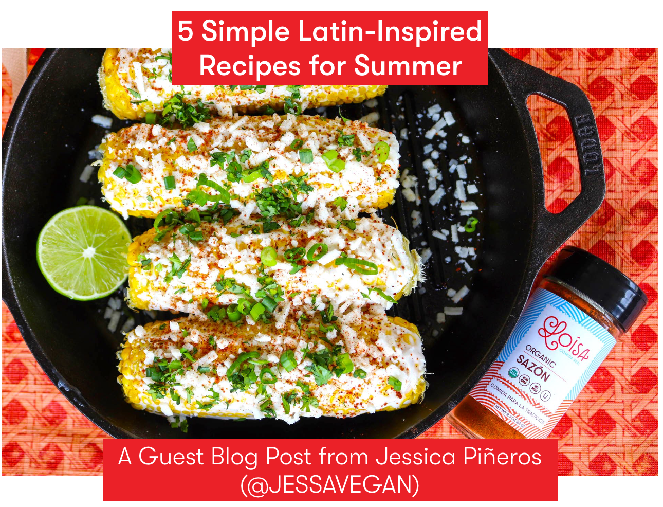 5 Simple Latin-Inspired Recipes for Summer