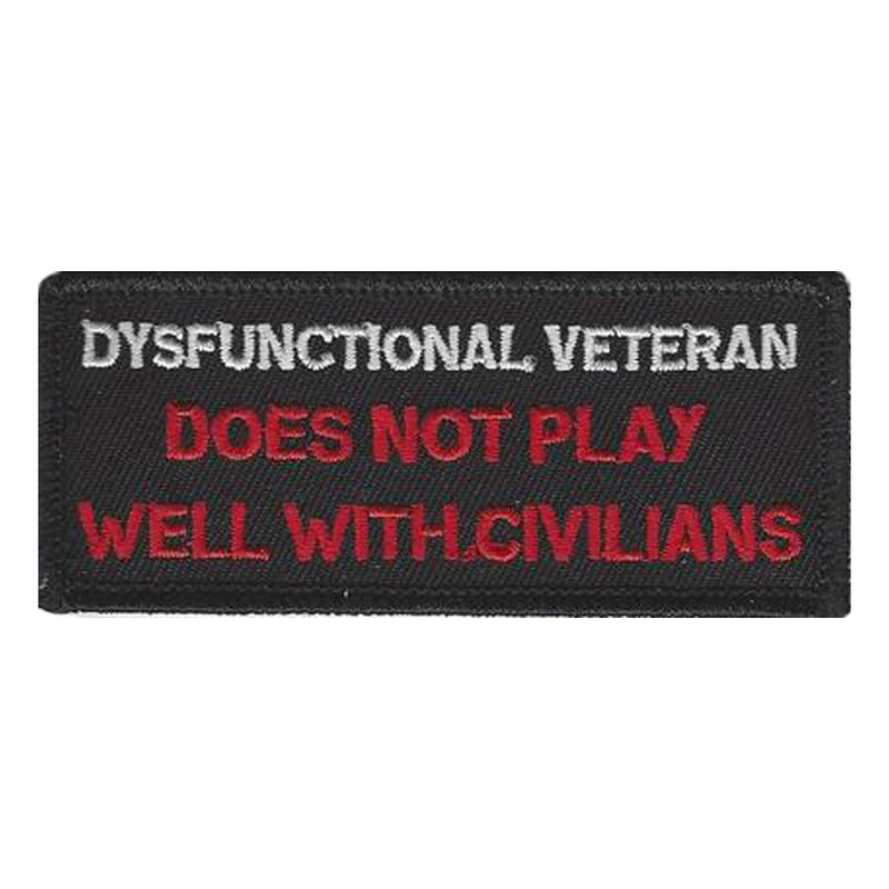 DOES NOT PLAY WELL WITH CIVILIANS PATCH