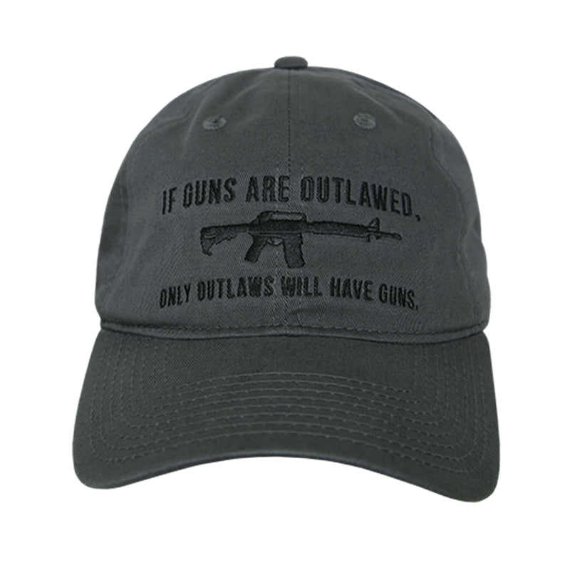 IF GUNS ARE OUTLAWED - ONLY OUTLAWS WILL HAVE GUNS HAT