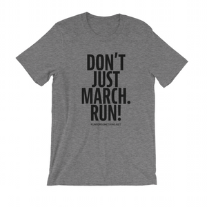 Run for Something Don't Just March, Run Unisex Crew T-Shirt