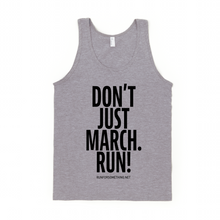 Load image into Gallery viewer, Run for Something Don't Just March, run Unisex Tank