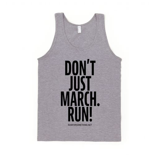 Run for Something Don't Just March, run Unisex Tank