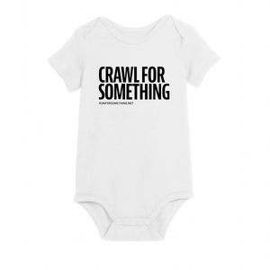 Run For Something Crawl For Something Onesie