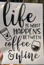 Load image into Gallery viewer, Life Is What Happens Between Wine and Coffee Vinyl Wall Decal W/ Coffee Cup Wine Glass Wall Decal (Great Housewarming Gift!)