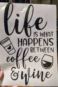 Life Is What Happens Between Wine and Coffee Vinyl Wall Decal W/ Coffee Cup Wine Glass Wall Decal (Great Housewarming Gift!)