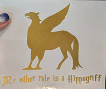 "Load image into Gallery viewer, Harry Potter/Fantastic Beasts Buckbeak ""My Other Ride is a Hippogriff"" Silhouette  Vinyl Car Decal"