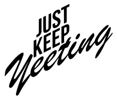 Just Keep Yeeting Funny Saying Meme Vinyl Decal for Car, Home Decor, Laptop,Yeti