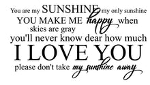"Load image into Gallery viewer, Beautiful Scripted ""You Are My Sunshine"" Wall Decal for Bedroom, Nursery, Kids Room"
