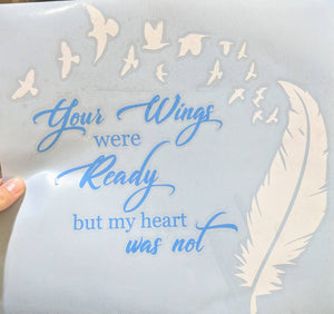 "Memorial Decal ""Your Wings Were Ready But My Heart Was Not"" w/ Feather Birds for Car/ Home"