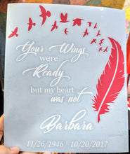 "Load image into Gallery viewer, Memorial Decal ""Your Wings Were Ready But My Heart Was Not"" w/ Feather Birds for Car/ Home"