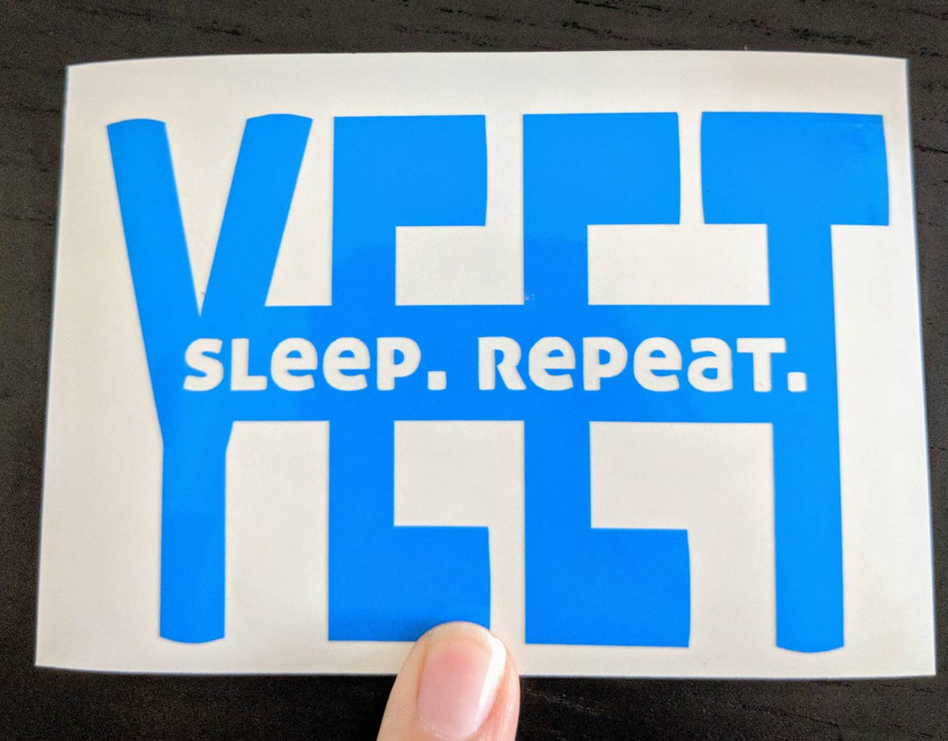 Yeet. Sleep. Repeat. Funny Meme Vinyl Decal for Car, Home Decor, Yeti, Laptop