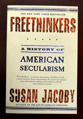 Freethinkers: A History of American Secularism pbk