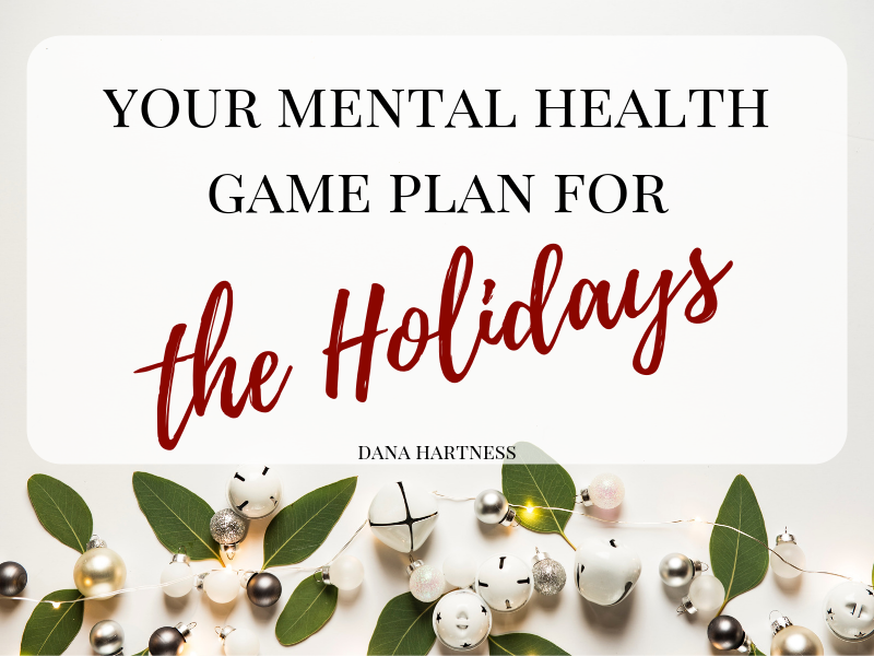 Your Mental Health Game Plan for the Holidays