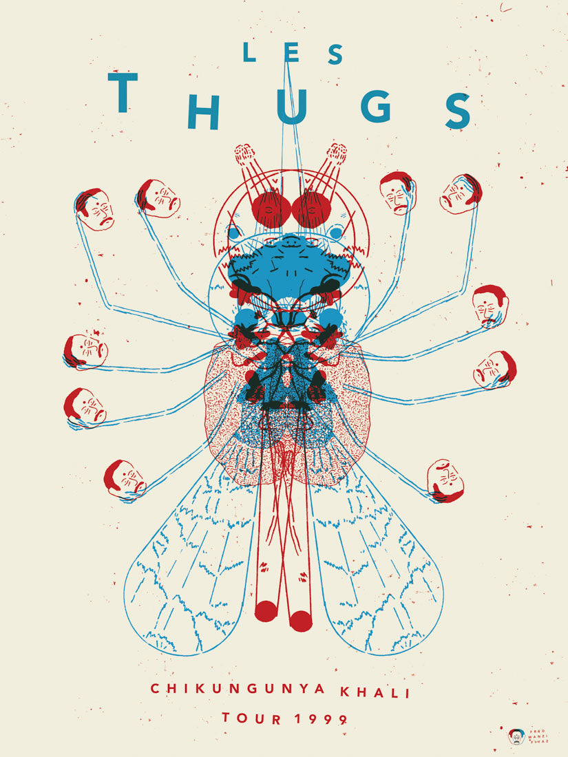 The Thugs // Chikungunya Khali Tour by Fred Fivaz & Manzi // Format 60x80cm