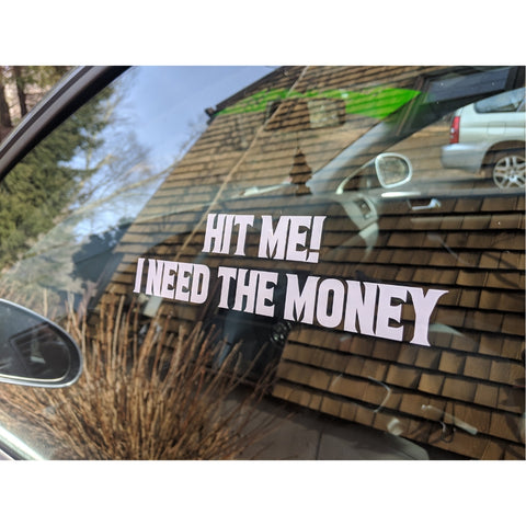 Hit Me! I Need The Money Decal,  - Riddle Wares