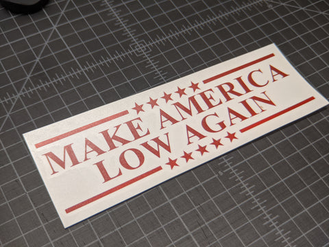 Make America Low Again Decal,  - Riddle Wares