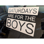 Saturdays Are For The Boys | Premium Decal,  - Riddle Wares
