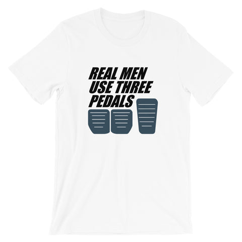 Real Men Use Three Pedals | Premium T,  - Riddle Wares