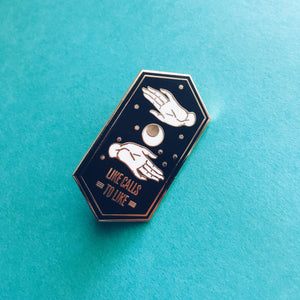 The Darkling Enamel Pin I Like calls to like