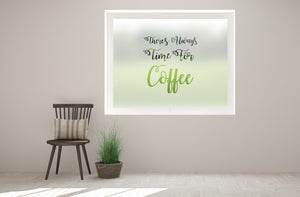 C3 - 'Always Time For Coffee' cut out bespoke custom frosted commercial cafe