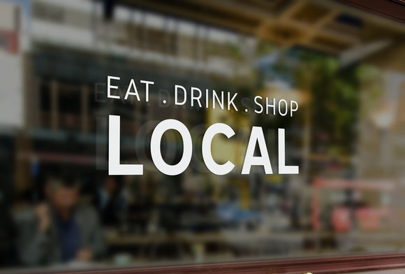 LS8 - Bespoke 'eat, drink , shop , local', vinyl cut window sticker, contour cut, for commercial windows/glass or walls.