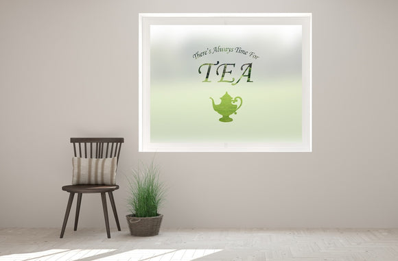 C4 - 'Always Time For Tea' cut out bespoke custom frosted commercial tearoom window film