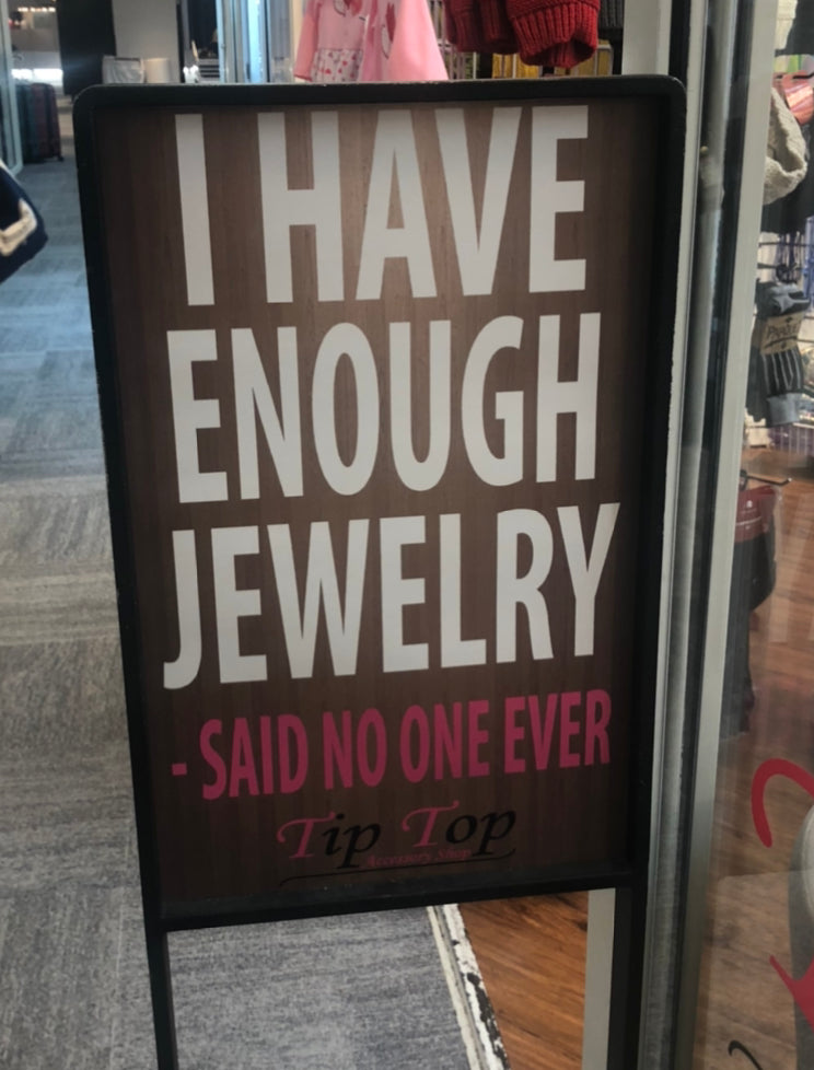 You can't have enough jewelry!