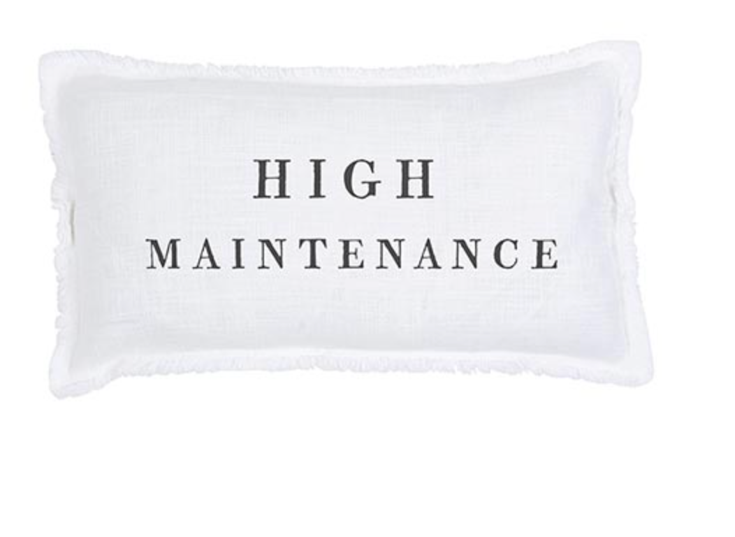 High Maintenance Pillow