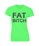 Fat Bitch - women's t-shirt