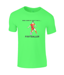 When I Grow Up I Want To Be A Footballer - kid's t-shirt
