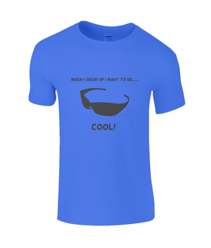 When I Grow Up I Want To Be Cool! - men's t-shirt