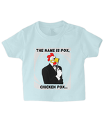 The Name Is Pox, Chicken Pox - infant's t-shirt