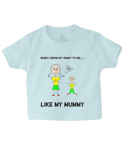When I Grow Up I Want To Be Like My Mummy - infant's t-shirt
